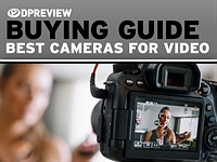 2017 Buying Guide: Best cameras for video