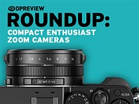 2016 Roundup: Compact Enthusiast Zoom Cameras