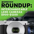 2017 Roundup: Interchangeable Lens Cameras $900-1200
