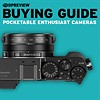 2017 Buying Guide: Best pocketable enthusiast cameras
