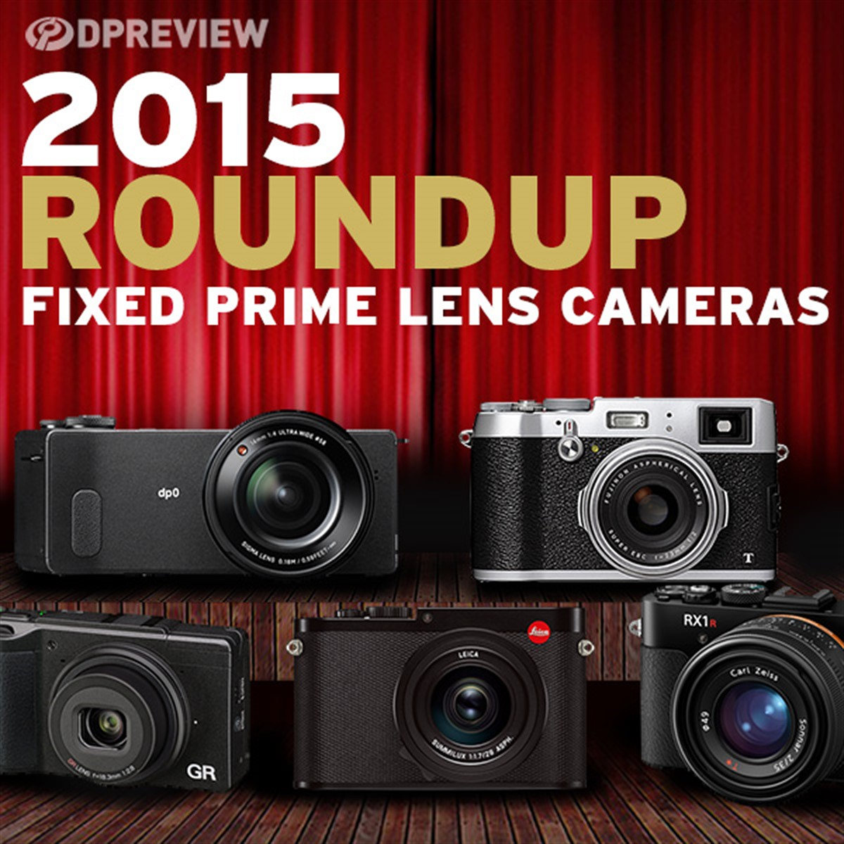 2015 Roundups: Fixed Prime Lens Cameras: Digital Photography Review