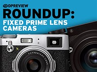 2017 Roundup: Fixed Prime Lens Cameras