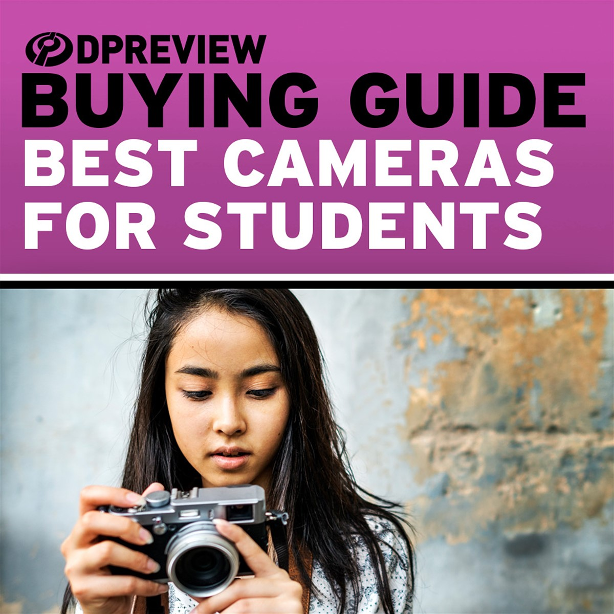 Buying Guide: The best cameras for students: Digital