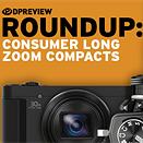 2017 Roundup: Consumer Long Zoom Compacts