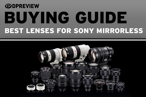 Buying guide: best lenses for Sony mirrorless cameras