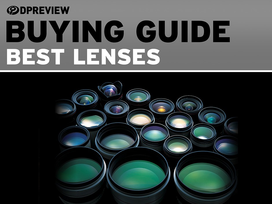 DPReview picks the best lenses for Canon, Nikon and Sony