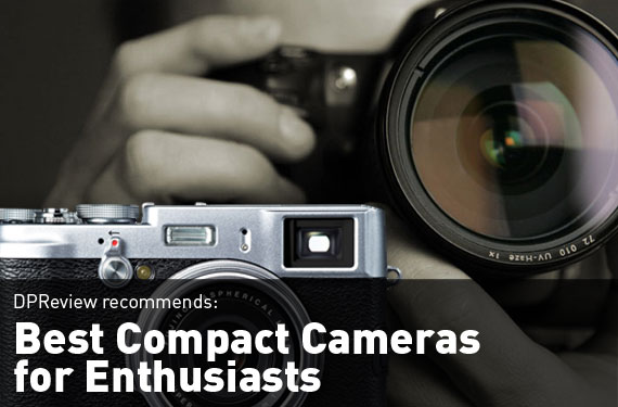 Best Compact Cameras for Enthusiasts
