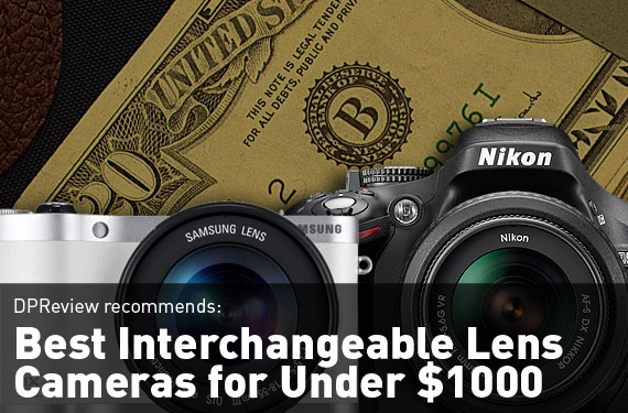 A few years ago the idea of a DSLR under $1000 was just a distant dream but these days the financial bar to entry is much lower than it was in the ... & DPReview Recommends: Best Interchangeable Lens Cameras for Under ... azcodes.com