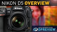 Nikon D5 Overview