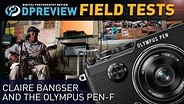 Field Test: Claire Bangser and the Olympus PEN-F