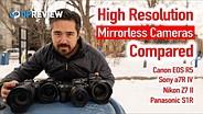 Best High Resolution Full-Frame Cameras (Canon EOS R5, Sony a7R IV, Nikon Z7 II, Panasonic S1R)