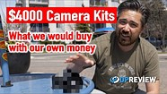 The $4000 Camera Kit - What Cameras and Lenses Would We Choose?