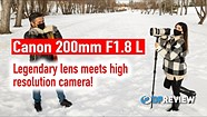 Gear of Yesteryear: The Canon 200mm F1.8L (With Irene Rudnyk!)