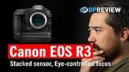 佳能EOS R3的发展:我们的反应(以及它告诉我们佳能无反光镜的未来)