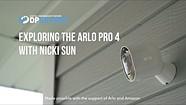 Exploring the Arlo Pro 4 with Nicki Sun