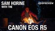 Sam Horine and the Canon EOS R5