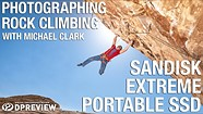 Photographing rock climbing with Michael Clark and the SanDisk Extreme portable SSD