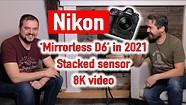 EXCLUSIVE - Nikon to deliver mirrorless Z9 in 2021 (stacked sensor, 8K video)