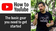 How to Start a YouTube Channel – Basic Gear You Need to Get Started