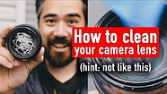 The Best (and Worst) Ways To Clean Camera Lenses