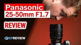 Panasonic Leica 25-50mm F1.7 Review