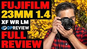 Fujifilm XF 23mm F1.4 WR LM Review (compared to the original 23mm F1.4 R)