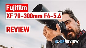 Fujifilm XF 70-300mm F4-5.6 LM WR OIS Review