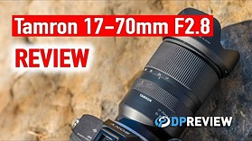Tamron 17-70mm F2.8 Review – A great all-around zoom for Sony APS-C cameras