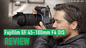 Fujifilm GF 45-100mm F4 OIS Review: Does the GF mount finally have a professional standard zoom?