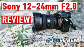 Sony 12-24mm F2.8 GM Hands-on Review