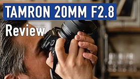 Tamron 20mm F2.8 Hands-on Review