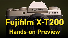 Fujifilm X-T200 Hands-on Preview