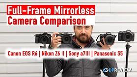 Best Mid-Range Full Frame Mirrorless: Canon R6, Sony a7 III, Nikon Z6 II, Panasonic S5