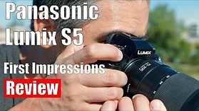 Panasonic S5 First Impressions Review